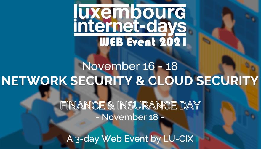 Sécurité des réseaux et sécurité du cloud au programme les 16, 17 et 18 novembre des Luxembourg Internet Days.